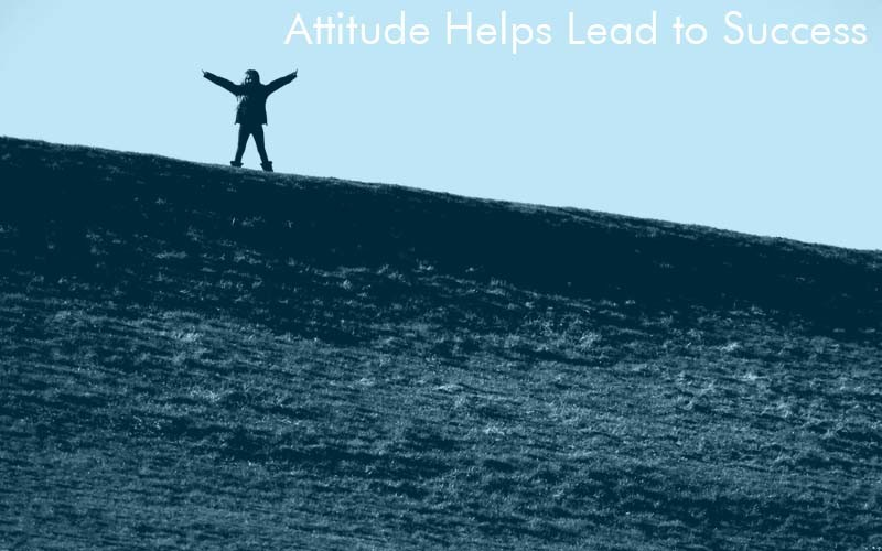Attitude Helps Lead to Success