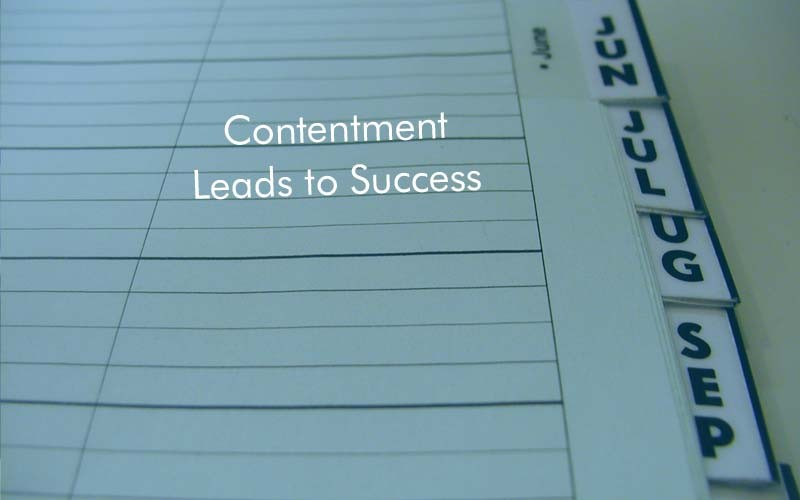 Contentment leads to Success